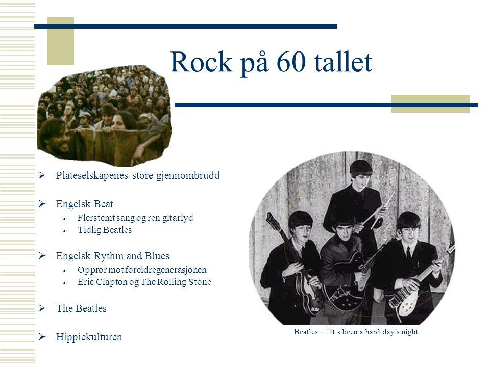 Rock på 60 tallet Plateselskapenes store gjennombrudd Engelsk Beat