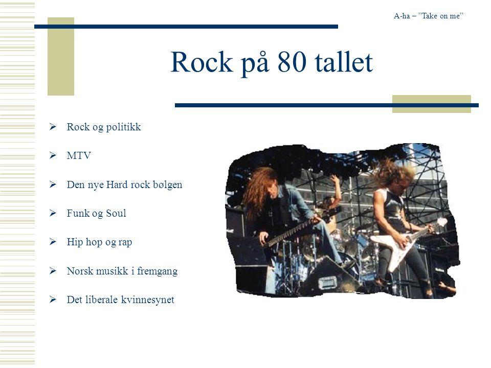 Rock på 80 tallet Rock og politikk MTV Den nye Hard rock bølgen