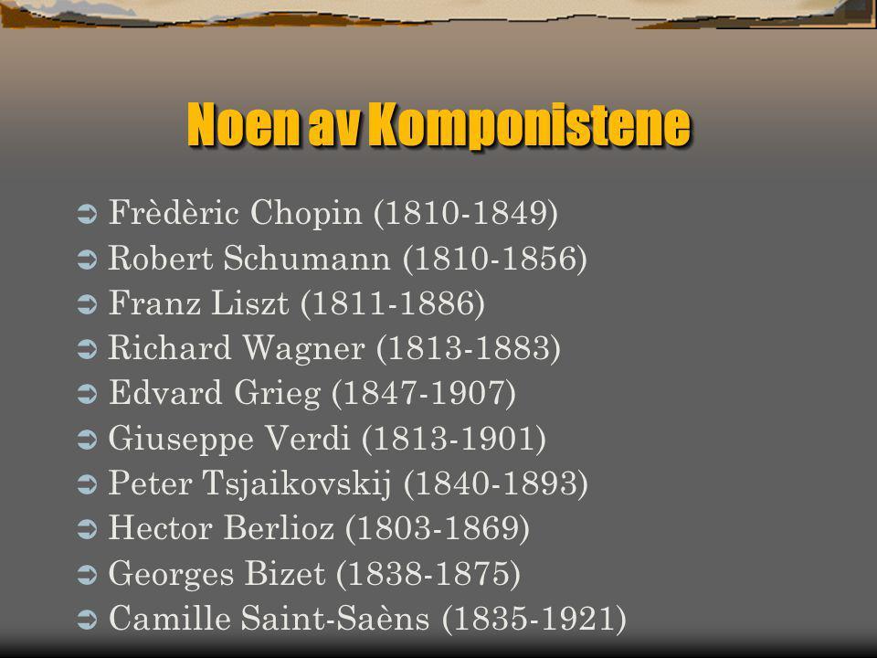 Noen av Komponistene Frèdèric Chopin (1810-1849)