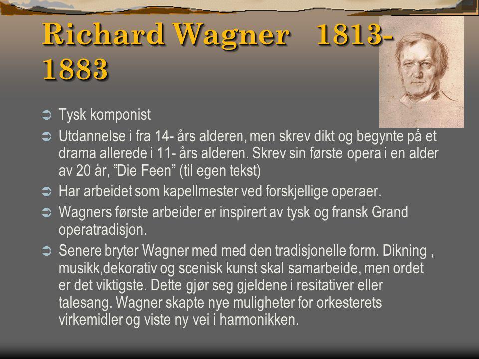 Richard Wagner 1813-1883 Tysk komponist