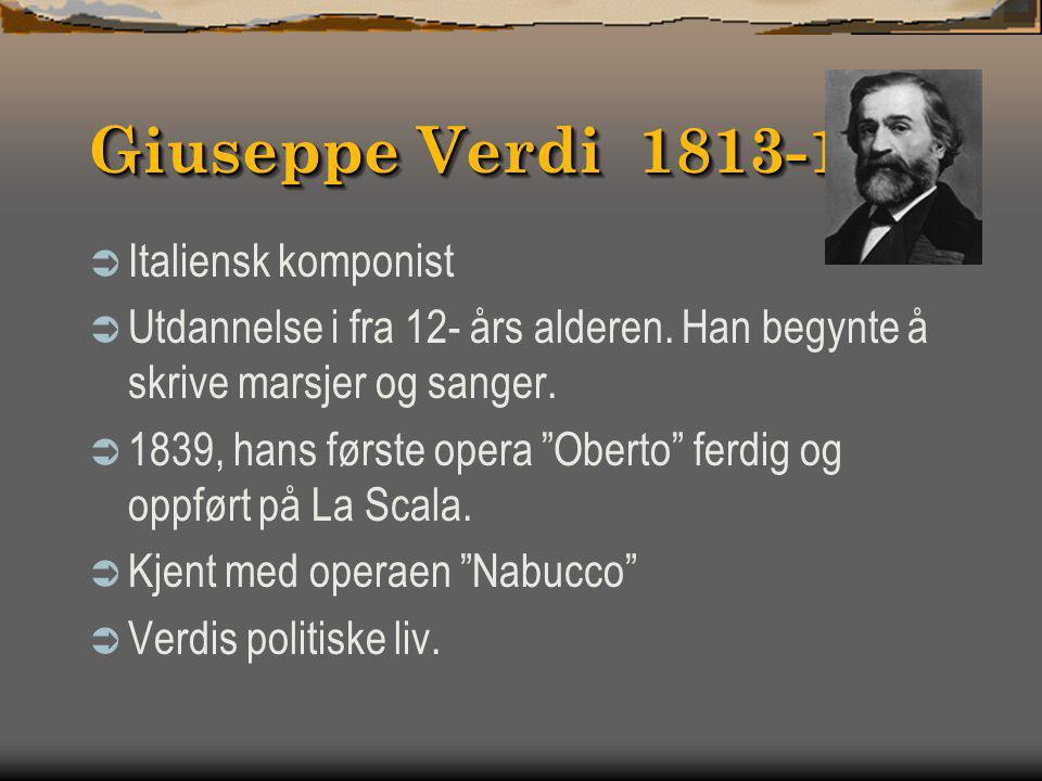 Giuseppe Verdi 1813-1901 Italiensk komponist