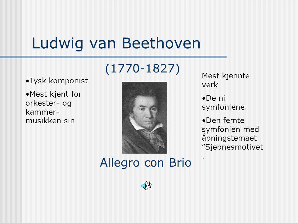 Ludwig van Beethoven (1770-1827) Allegro con Brio Mest kjennte verk