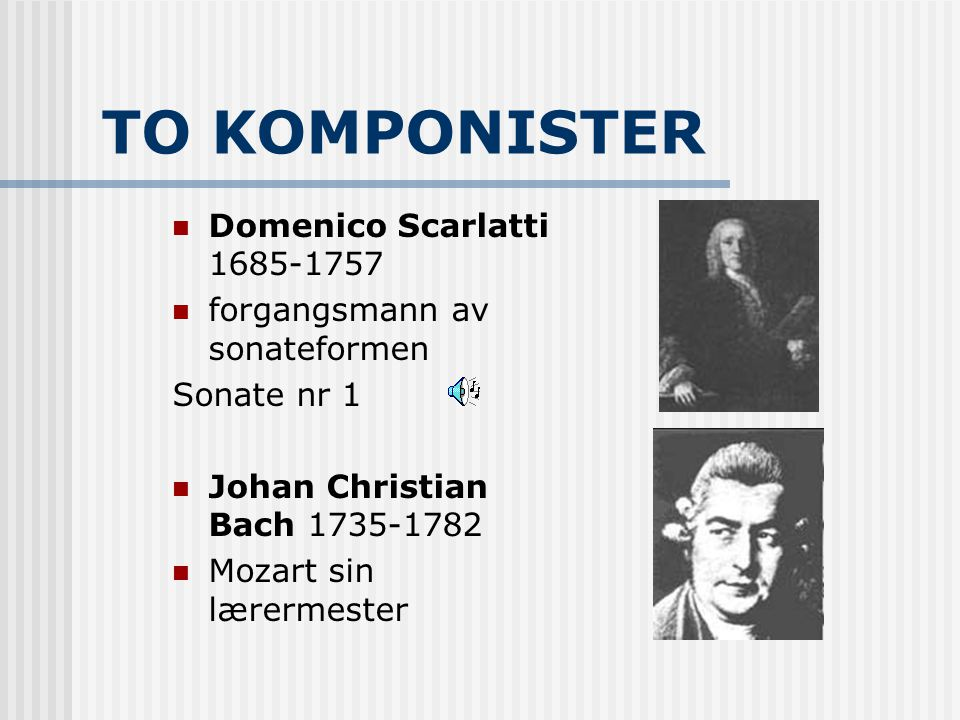 TO KOMPONISTER Domenico Scarlatti 1685-1757