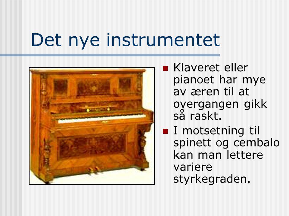 Det nye instrumentet Klaveret eller pianoet har mye av æren til at overgangen gikk så raskt.