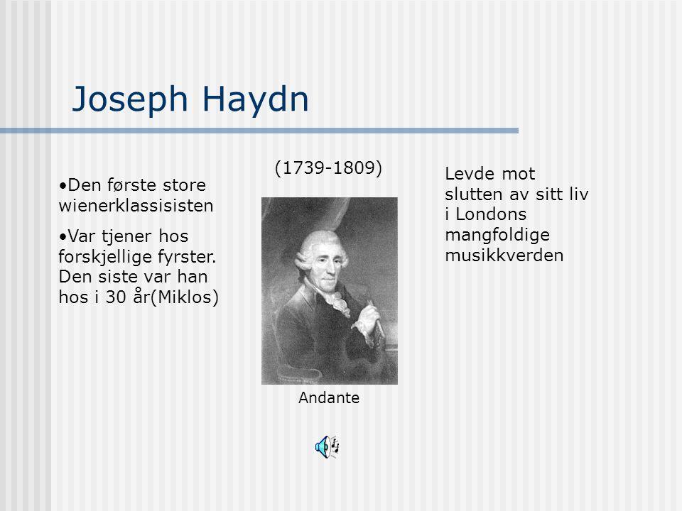 Joseph Haydn (1739-1809) Andante. Levde mot slutten av sitt liv i Londons mangfoldige musikkverden.