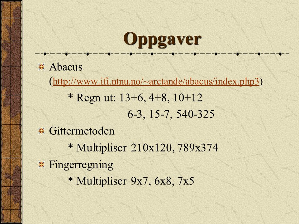 Oppgaver Abacus (http://www.ifi.ntnu.no/~arctande/abacus/index.php3)