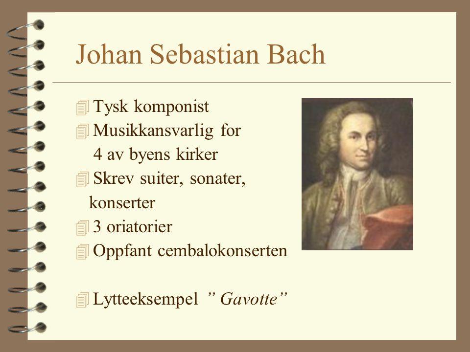Johan Sebastian Bach Tysk komponist Musikkansvarlig for