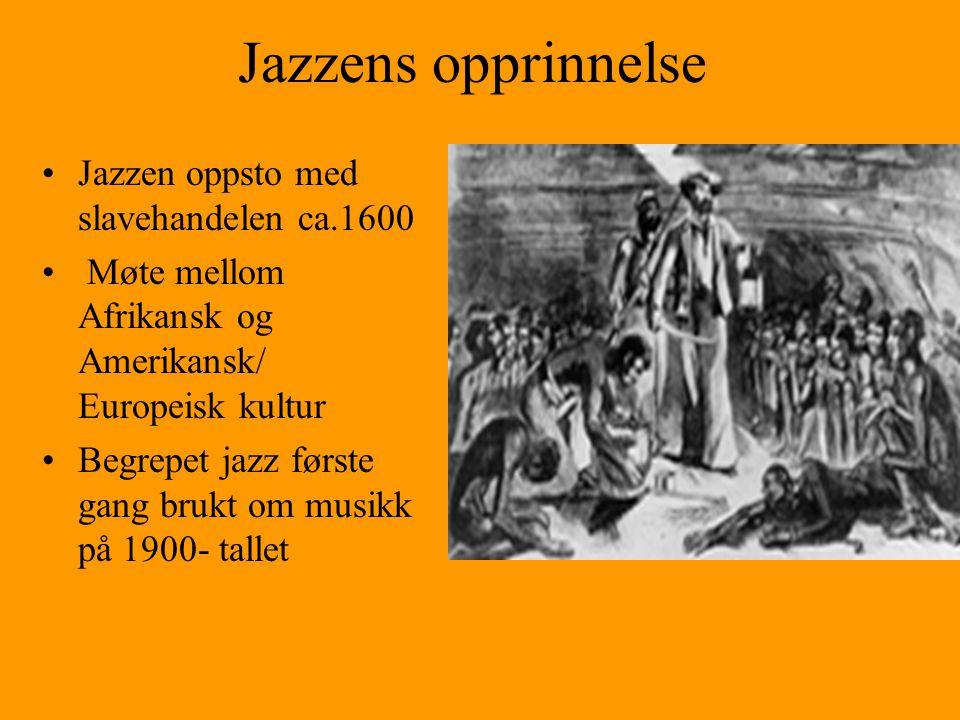 Jazzens opprinnelse Jazzen oppsto med slavehandelen ca.1600