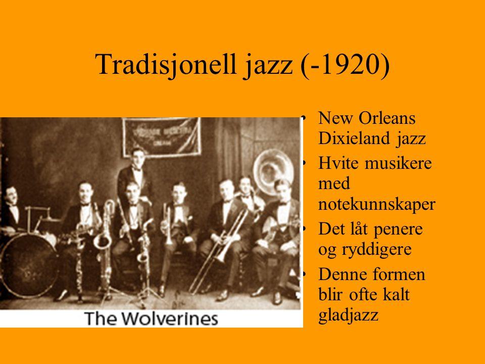 Tradisjonell jazz (-1920) New Orleans Dixieland jazz