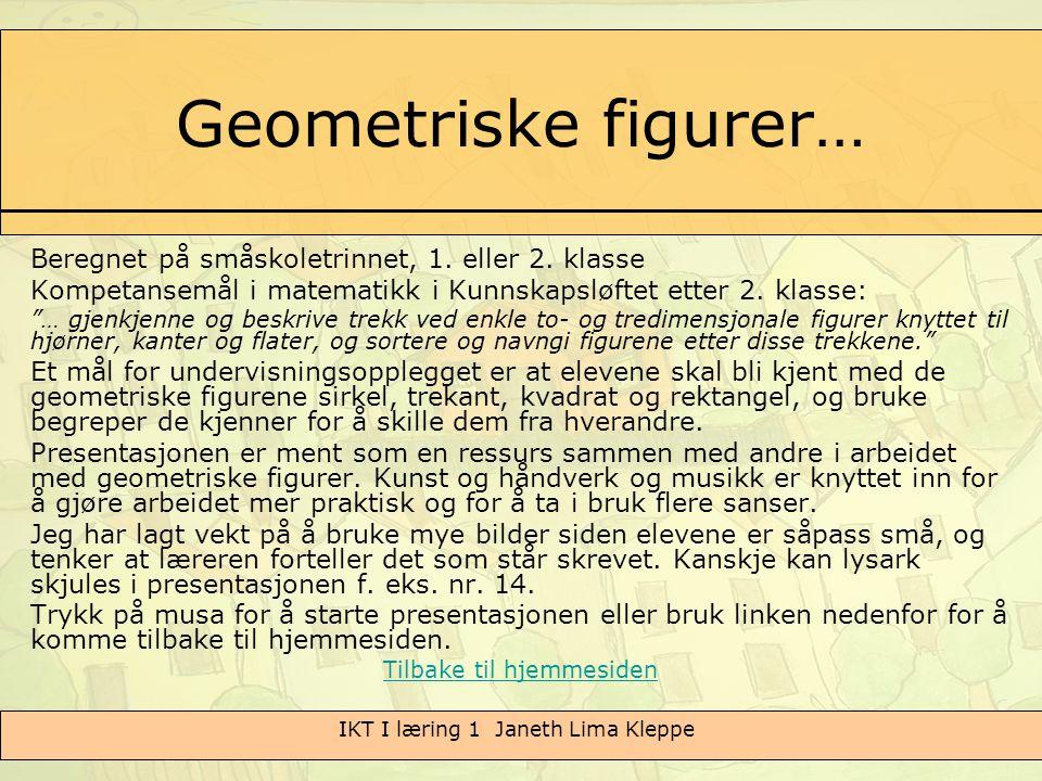 Geometriske figurer… Beregnet på småskoletrinnet, 1. eller 2. klasse