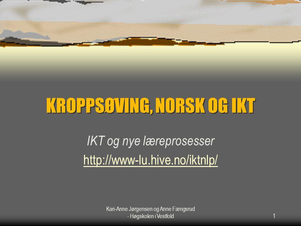 KROPPSØVING, NORSK OG IKT