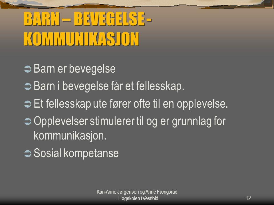BARN – BEVEGELSE - KOMMUNIKASJON