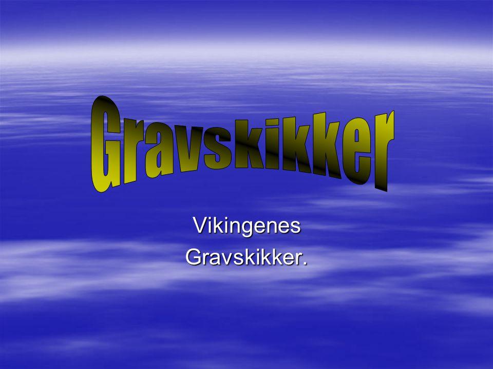 Vikingenes Gravskikker.