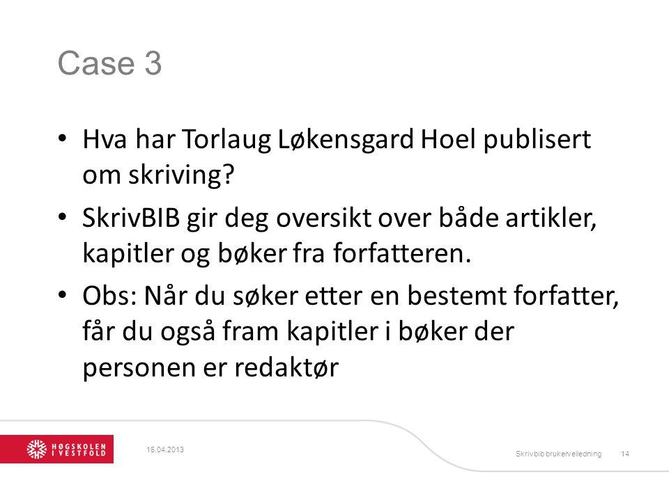 Case 3 Hva har Torlaug Løkensgard Hoel publisert om skriving