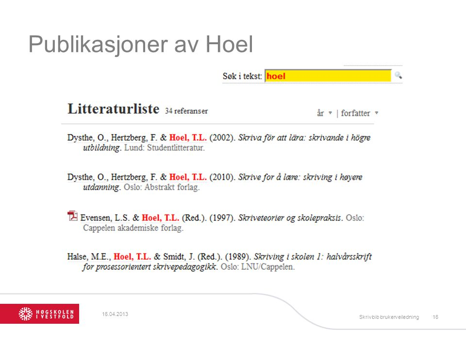 Publikasjoner av Hoel 16.04.2013 Skrivbib brukerveiledning
