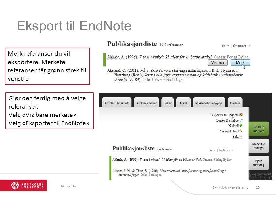 Eksport til EndNote Merk referanser du vil eksportere. Merkete referanser får grønn strek til venstre.