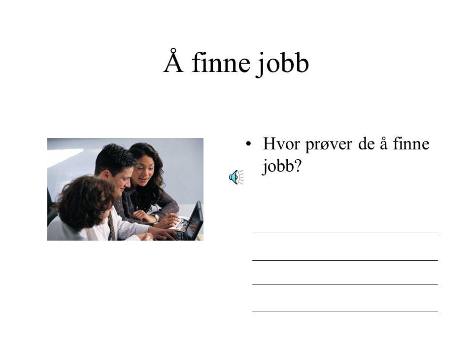 Å finne jobb Hvor prøver de å finne jobb