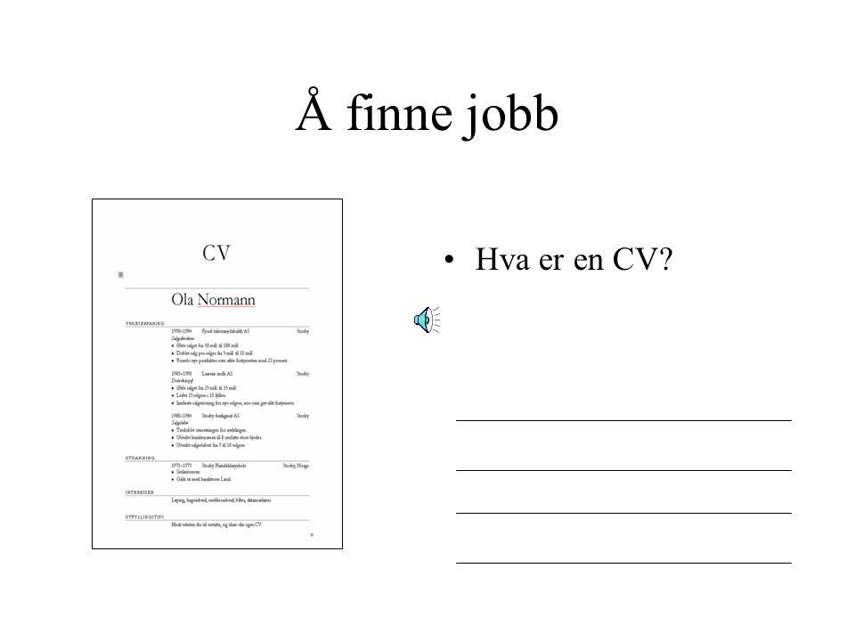 Å finne jobb Hva er en CV