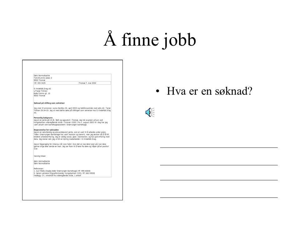 Å finne jobb Hva er en søknad