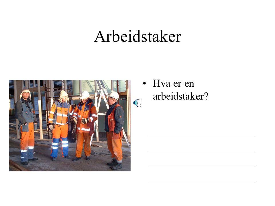 Arbeidstaker Hva er en arbeidstaker
