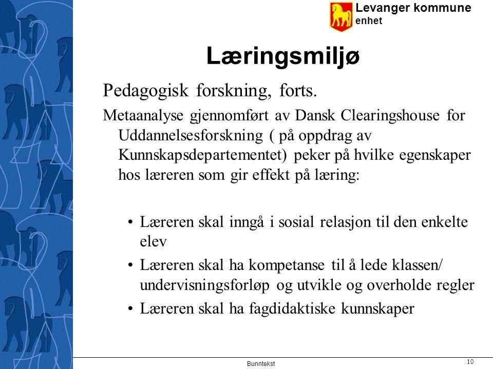 Læringsmiljø Pedagogisk forskning, forts.