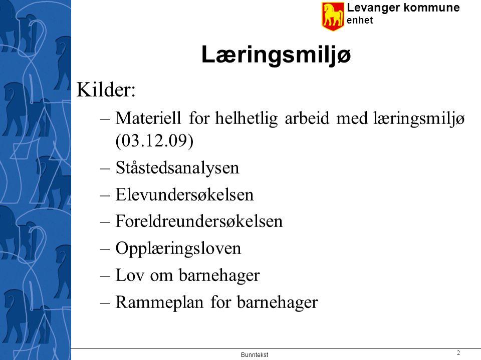 Læringsmiljø Kilder: Materiell for helhetlig arbeid med læringsmiljø (03.12.09) Ståstedsanalysen.