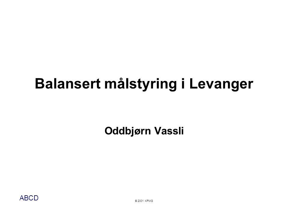 Balansert målstyring i Levanger Oddbjørn Vassli
