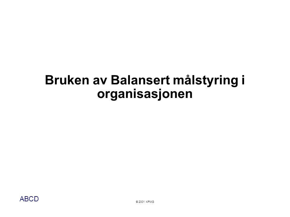 Bruken av Balansert målstyring i organisasjonen