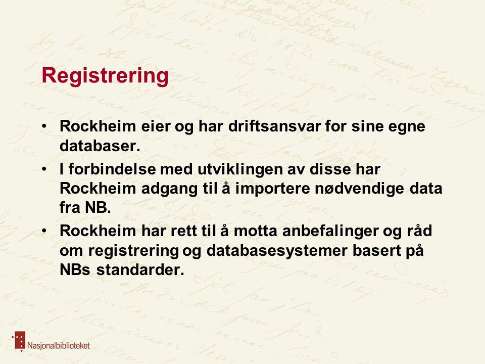 Registrering Rockheim eier og har driftsansvar for sine egne databaser.