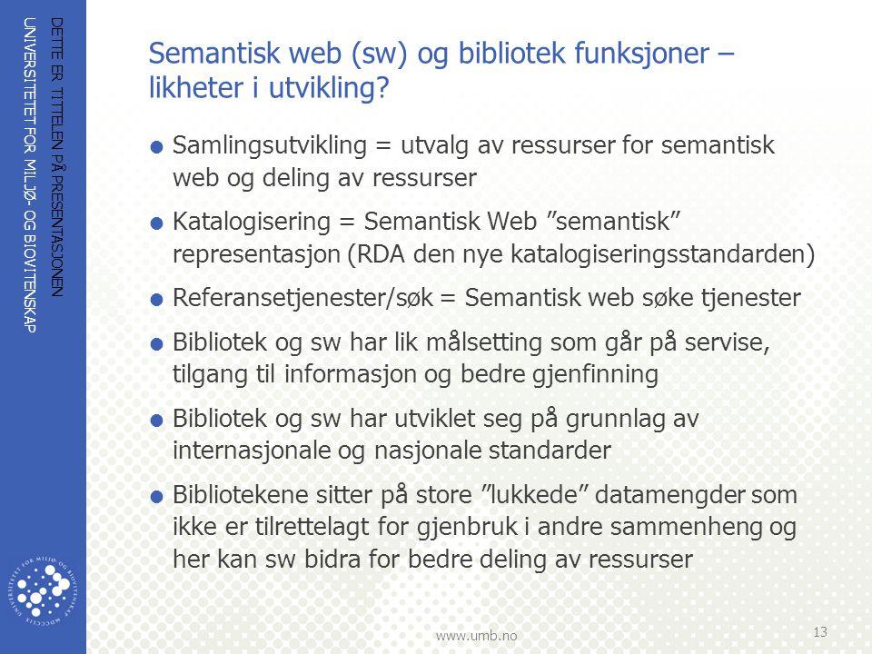 Semantisk web (sw) og bibliotek funksjoner – likheter i utvikling