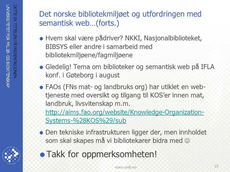 Det norske bibliotekmiljøet og utfordringen med semantisk web…(forts.)