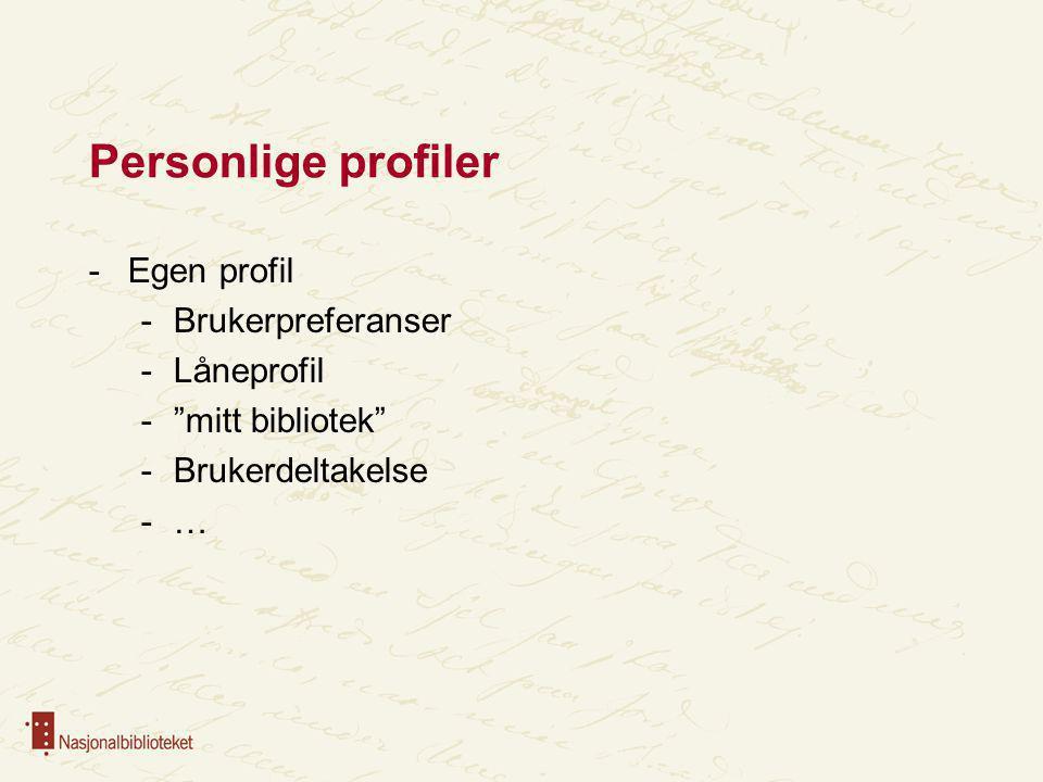 Personlige profiler Egen profil Brukerpreferanser Låneprofil