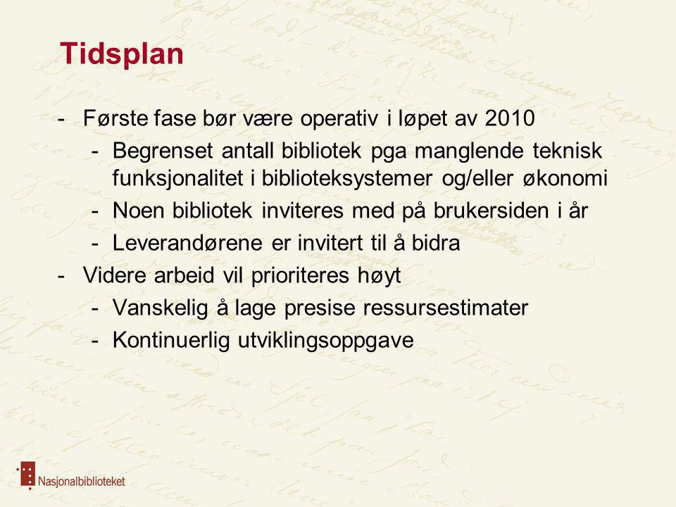 Tidsplan Første fase bør være operativ i løpet av 2010