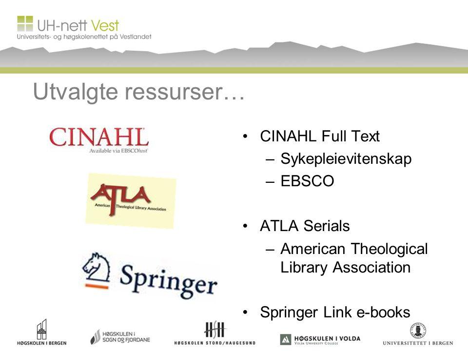 Utvalgte ressurser… CINAHL Full Text Sykepleievitenskap EBSCO