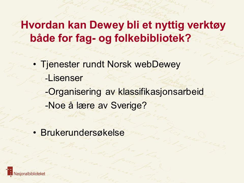 Hvordan kan Dewey bli et nyttig verktøy både for fag- og folkebibliotek