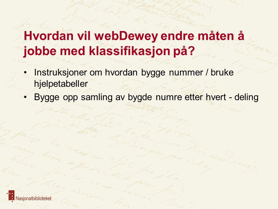 Hvordan vil webDewey endre måten å jobbe med klassifikasjon på