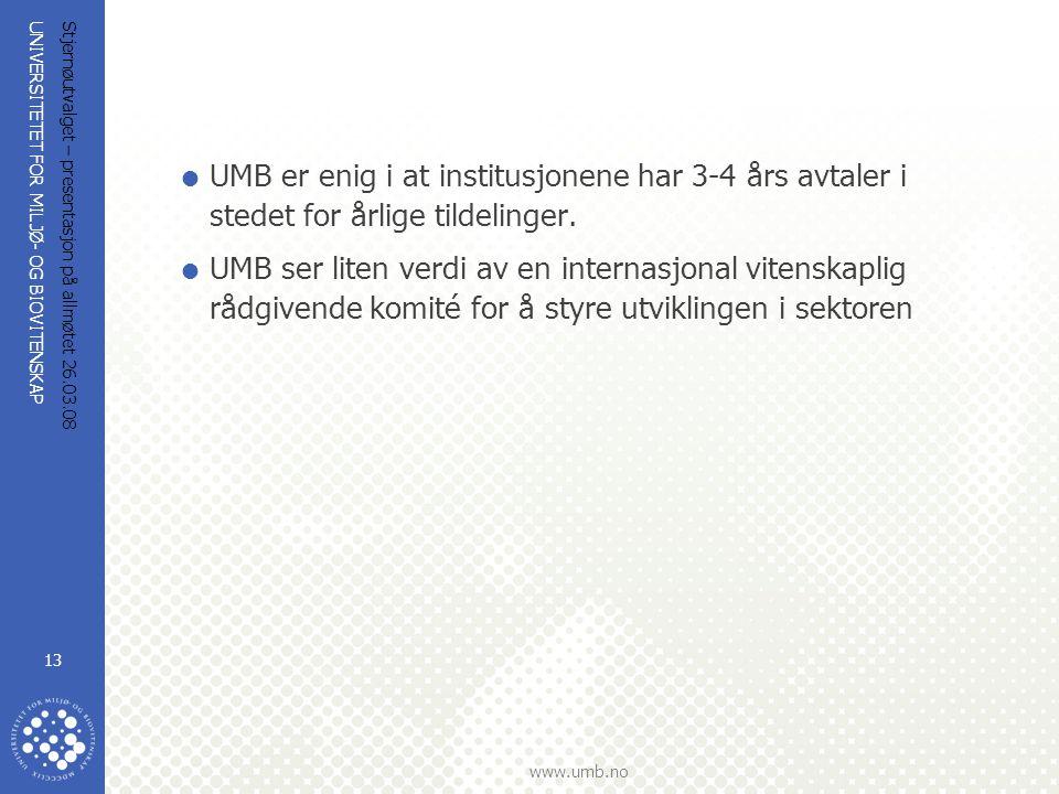 UMB er enig i at institusjonene har 3-4 års avtaler i stedet for årlige tildelinger.