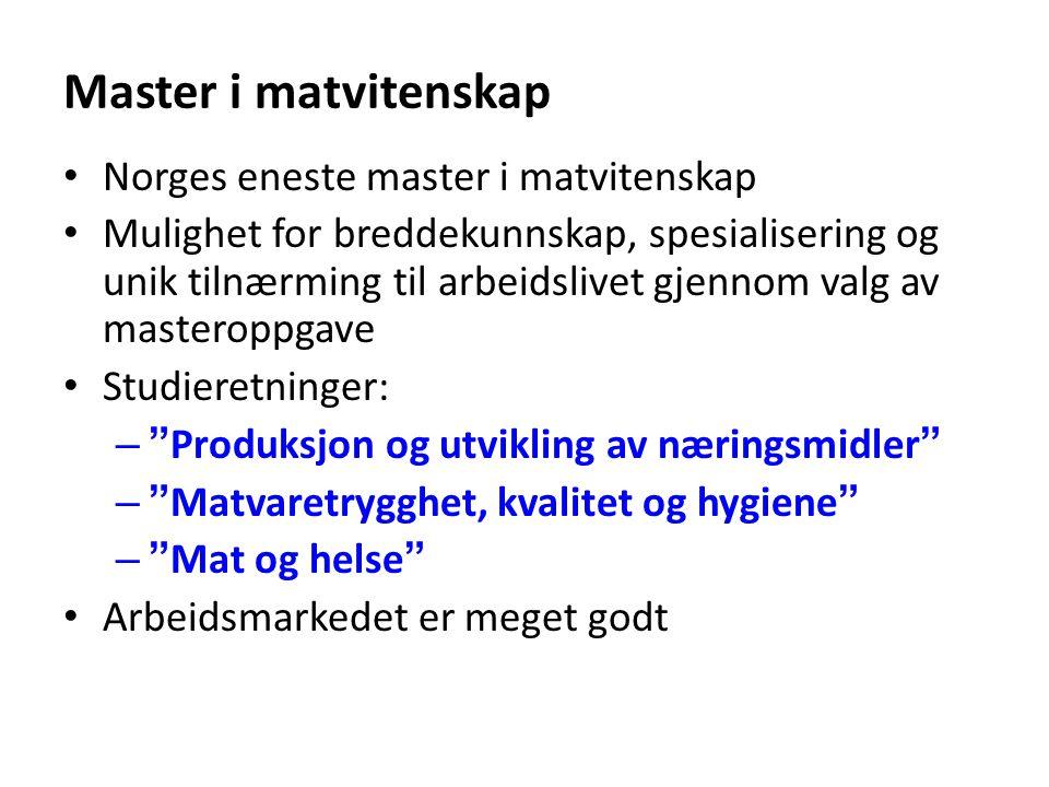Master i matvitenskap Norges eneste master i matvitenskap