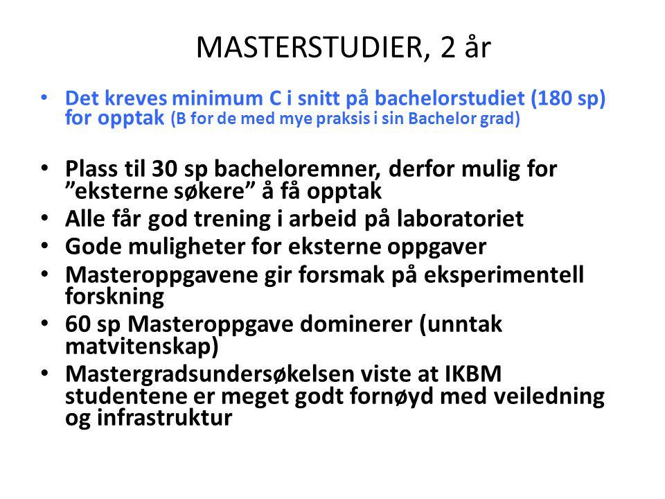 MASTERSTUDIER, 2 år Det kreves minimum C i snitt på bachelorstudiet (180 sp) for opptak (B for de med mye praksis i sin Bachelor grad)
