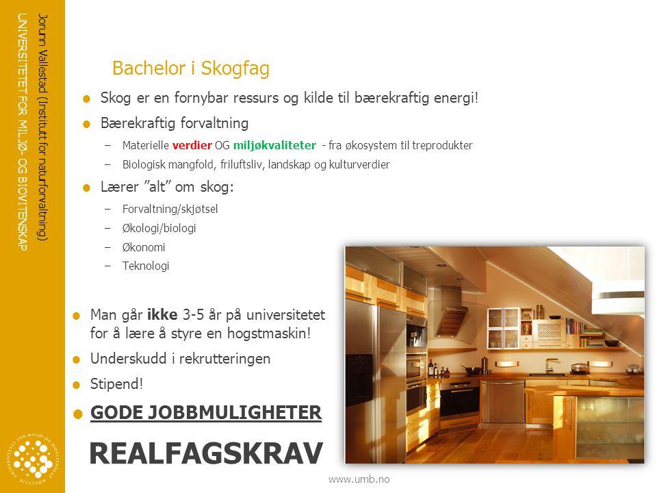 REALFAGSKRAV Bachelor i Skogfag GODE JOBBMULIGHETER