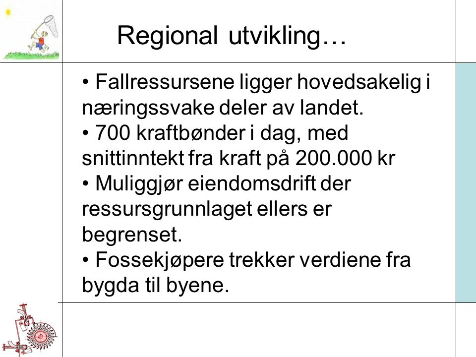 Regional utvikling… Fallressursene ligger hovedsakelig i næringssvake deler av landet.