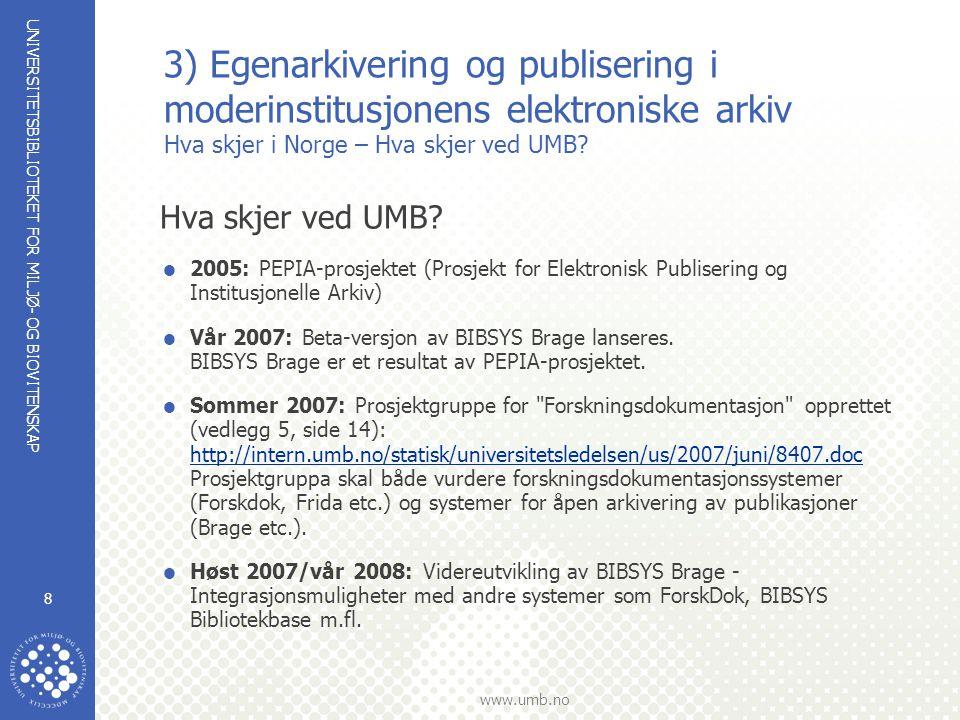 3) Egenarkivering og publisering i moderinstitusjonens elektroniske arkiv Hva skjer i Norge – Hva skjer ved UMB
