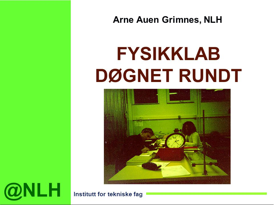 FYSIKKLAB DØGNET RUNDT