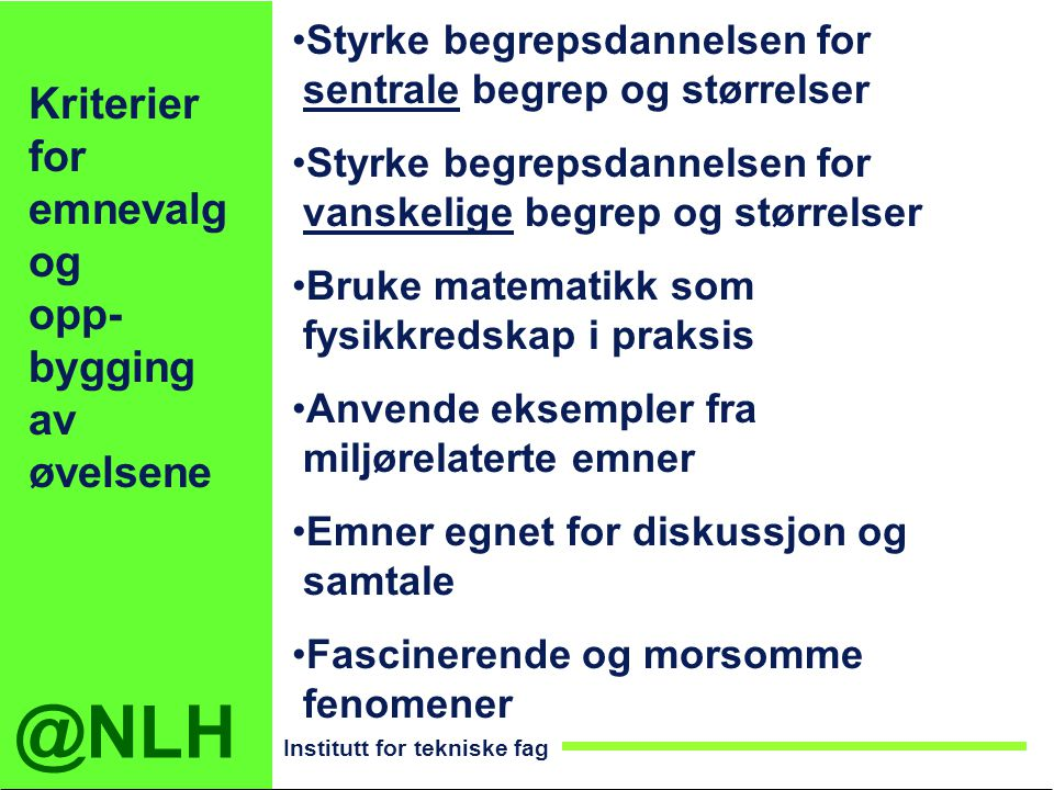 Kriterier for emnevalg og opp-bygging av øvelsene