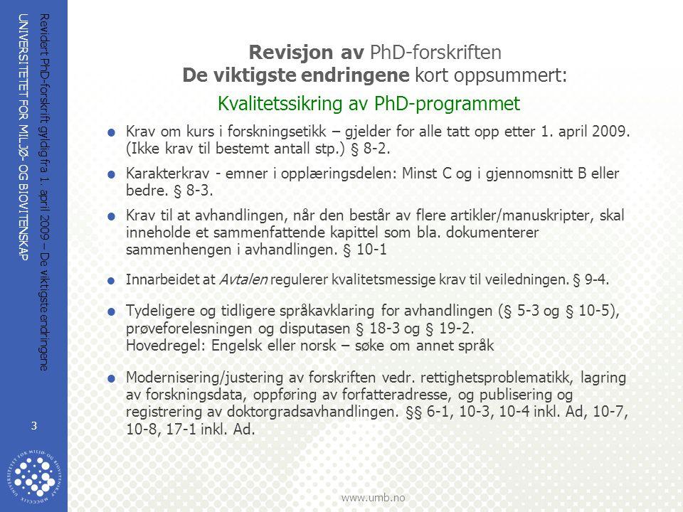 Revisjon av PhD-forskriften De viktigste endringene kort oppsummert: