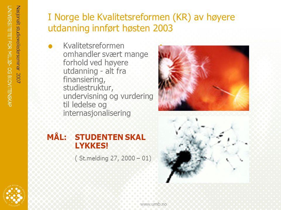 I Norge ble Kvalitetsreformen (KR) av høyere utdanning innført høsten 2003