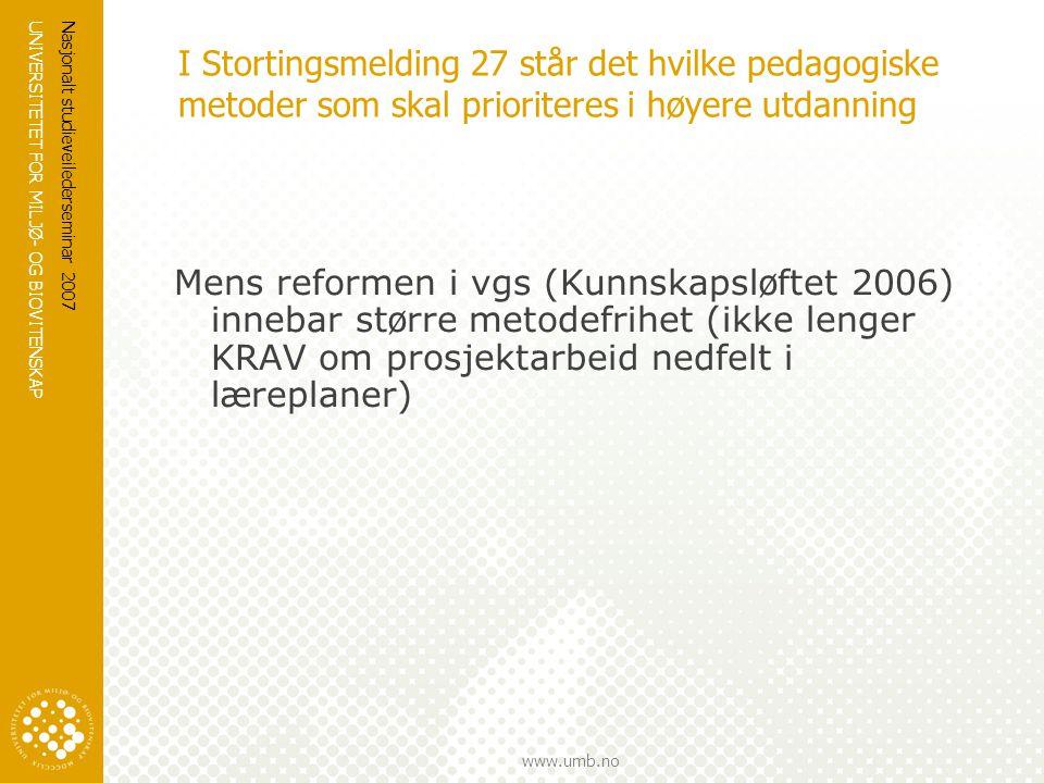 I Stortingsmelding 27 står det hvilke pedagogiske metoder som skal prioriteres i høyere utdanning
