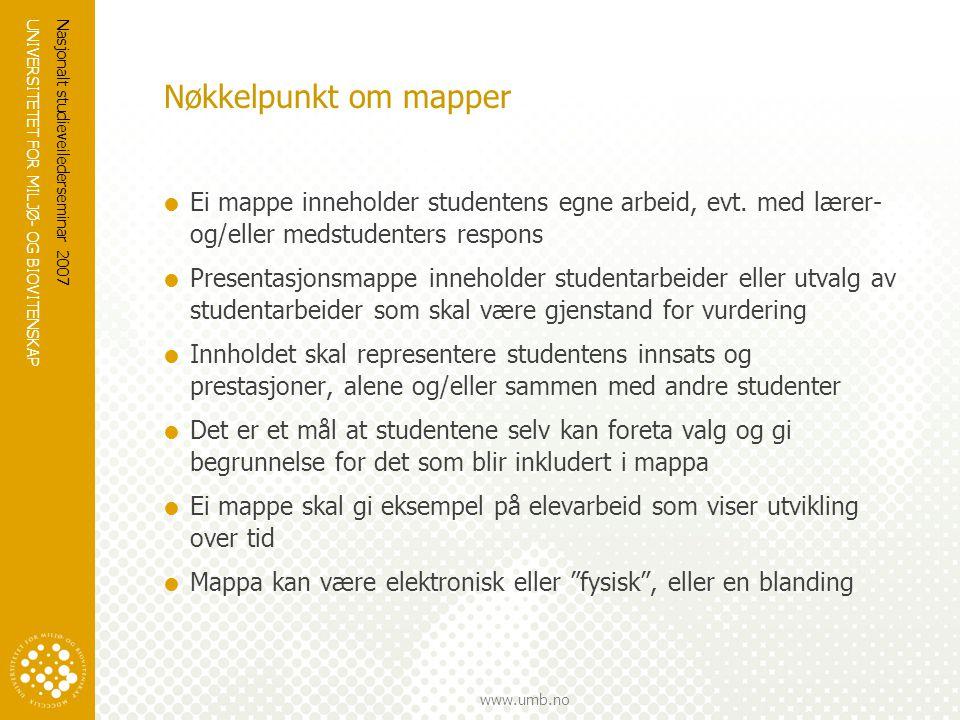 Nøkkelpunkt om mapper Ei mappe inneholder studentens egne arbeid, evt. med lærer- og/eller medstudenters respons.
