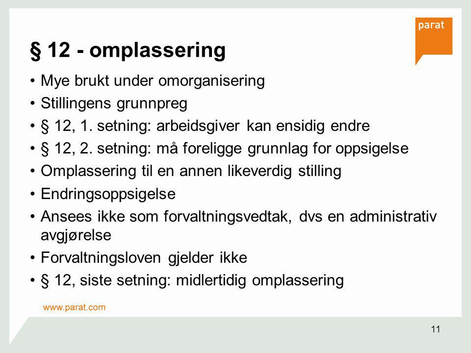 § 12 - omplassering Mye brukt under omorganisering