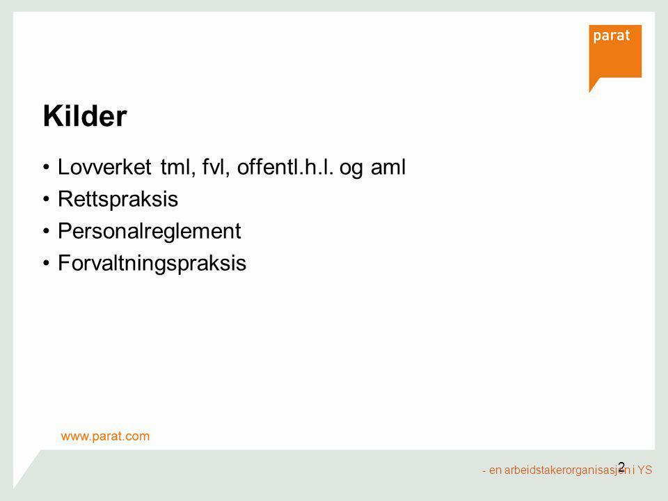 Kilder Lovverket tml, fvl, offentl.h.l. og aml Rettspraksis